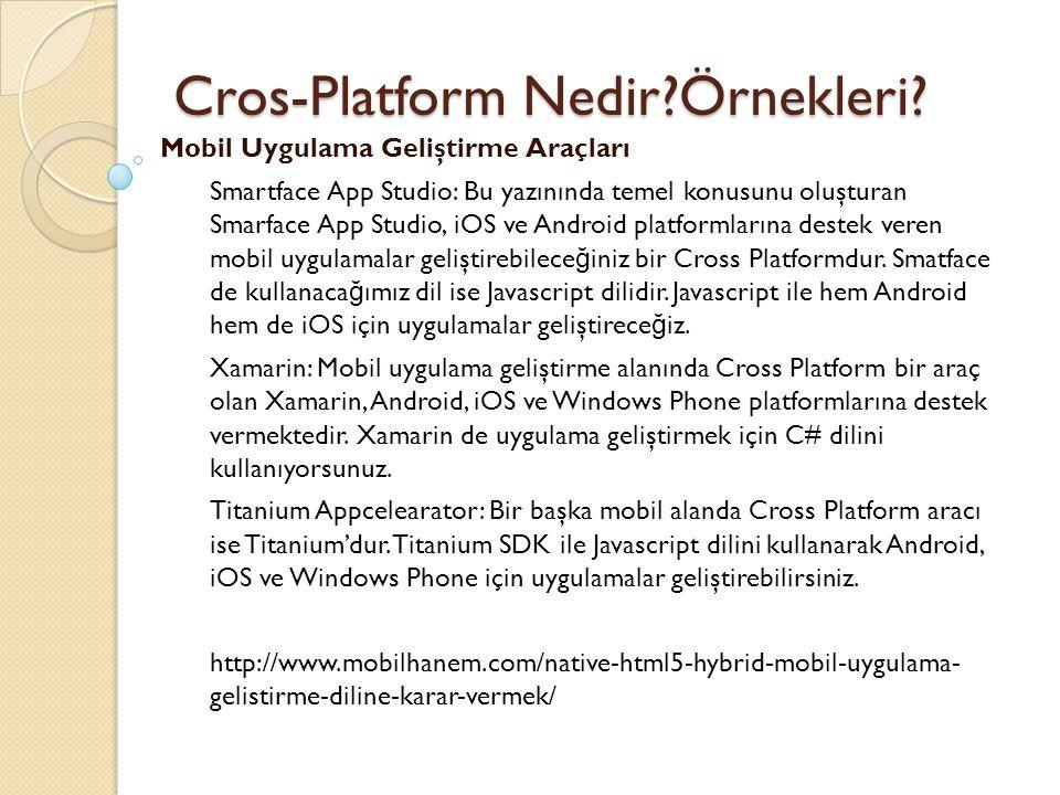 Cros-Platform Nedir?Örnekleri.Cros-Platform Nedir?Örnekleri.