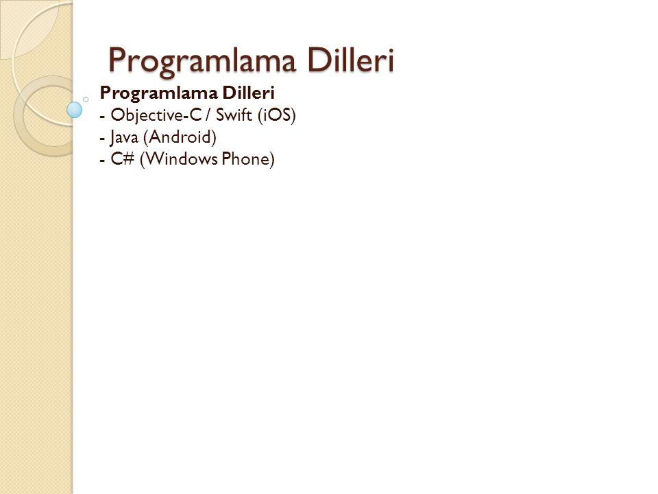 Programlama Dilleri Programlama Dilleri Programlama Dilleri - Objective-C / Swift (iOS) - Java (Android) - C# (Windows Phone)