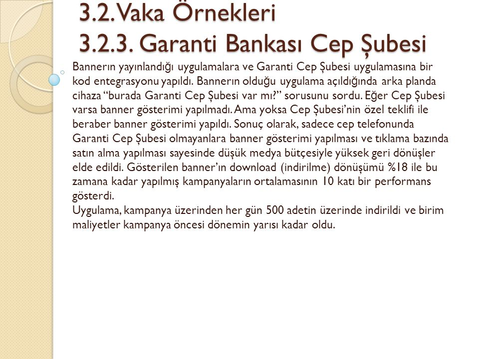 3.2.Vaka Örnekleri 3.2.3. Garanti Bankası Cep Şubesi 3.2.