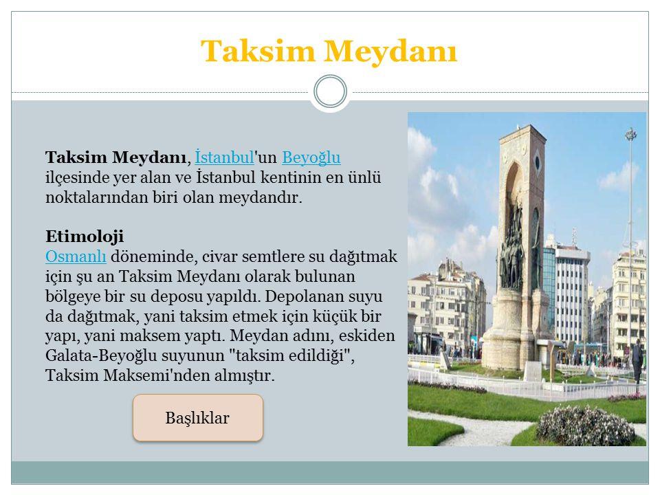 BASLIKLAR Taksim Meydanı Topkapı Sarayı Selimiye Camii Türk Telekom Arena Dolmabahçe Sarayı Kaynakça