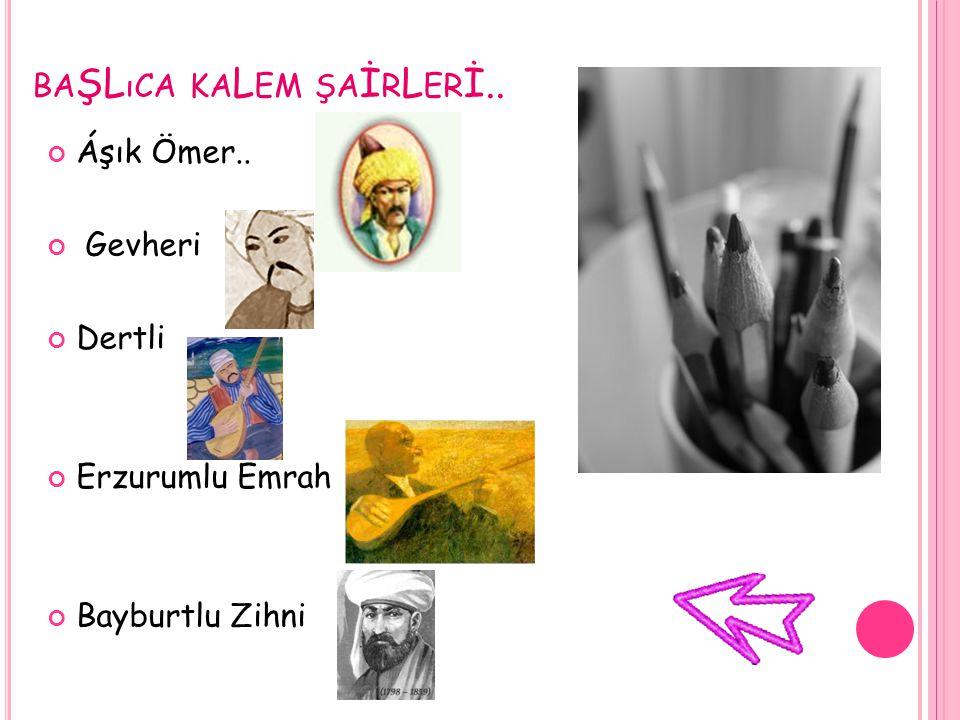 BA ŞL ıCA KA L EM ŞA İ R L ER İ.. Áşık Ömer.. Gevheri Dertli Erzurumlu Emrah Bayburtlu Zihni