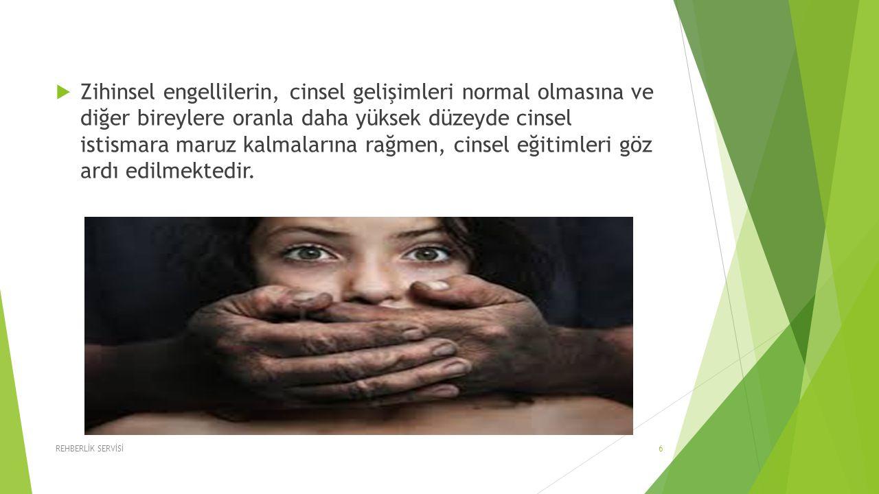  Zihinsel engellilerin, cinsel gelişimleri normal olmasına ve diğer bireylere oranla daha yüksek düzeyde cinsel istismara maruz kalmalarına rağmen, c