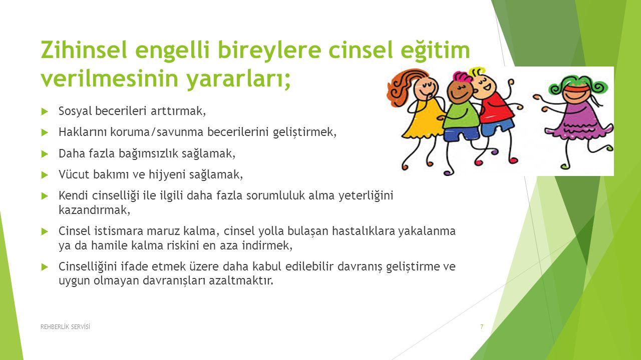 Zihinsel engelli bireylere cinsel eğitim verilmesinin yararları;  Sosyal becerileri arttırmak,  Haklarını koruma/savunma becerilerini geliştirmek, 