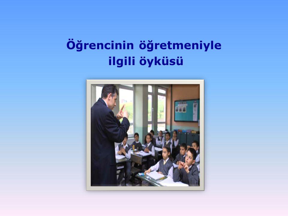 Öğrencinin öğretmeniyle ilgili öyküsü
