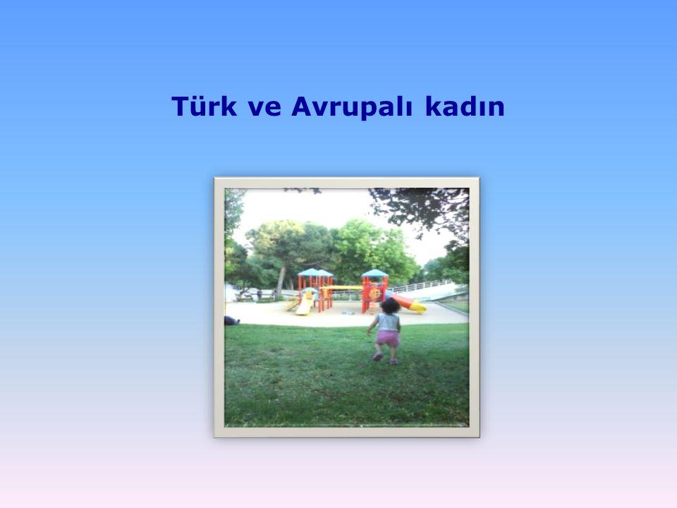 Türk ve Avrupalı kadın