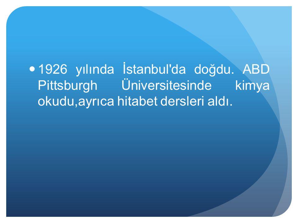 1926 yılında İstanbul da doğdu.