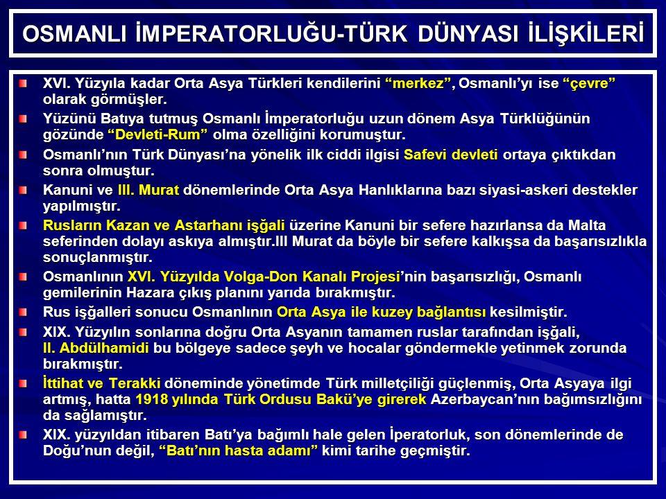 OSMANLI İMPERATORLUĞU-TÜRK DÜNYASI İLİŞKİLERİ XVI.