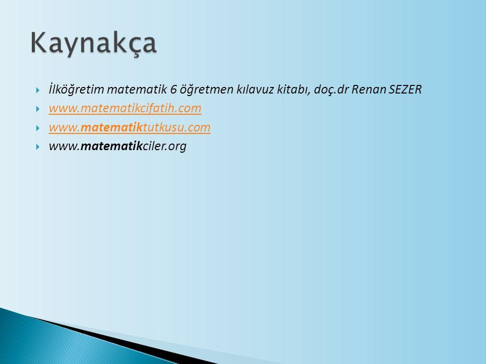  İlköğretim matematik 6 öğretmen kılavuz kitabı, doç.dr Renan SEZER  www.matematikcifatih.com www.matematikcifatih.com  www.matematiktutkusu.com ww