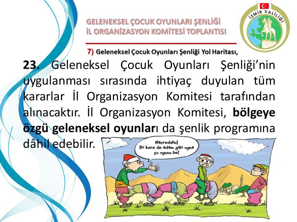 GELENEKSEL ÇOCUK OYUNLARI ŞENLİĞİ İL ORGANİZASYON KOMİTESİ TOPLANTISI 23. Geleneksel Çocuk Oyunları Şenliği'nin uygulanması sırasında ihtiyaç duyulan
