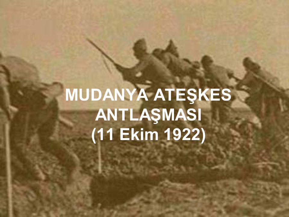 MUDANYA ATEŞKES ANTLAŞMASI (11 Ekim 1922)