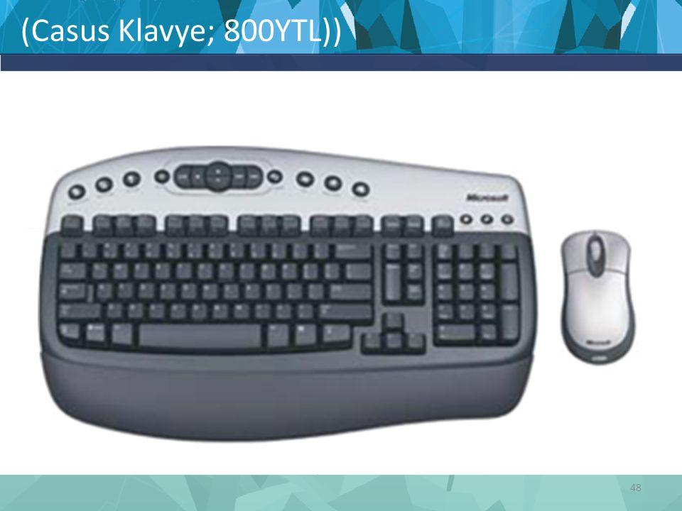 (Casus Klavye; 800YTL)) 48