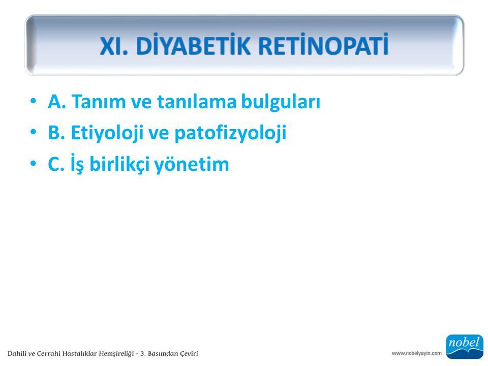 A. Tanım ve tanılama bulguları B. Etiyoloji ve patofizyoloji C. İş birlikçi yönetim