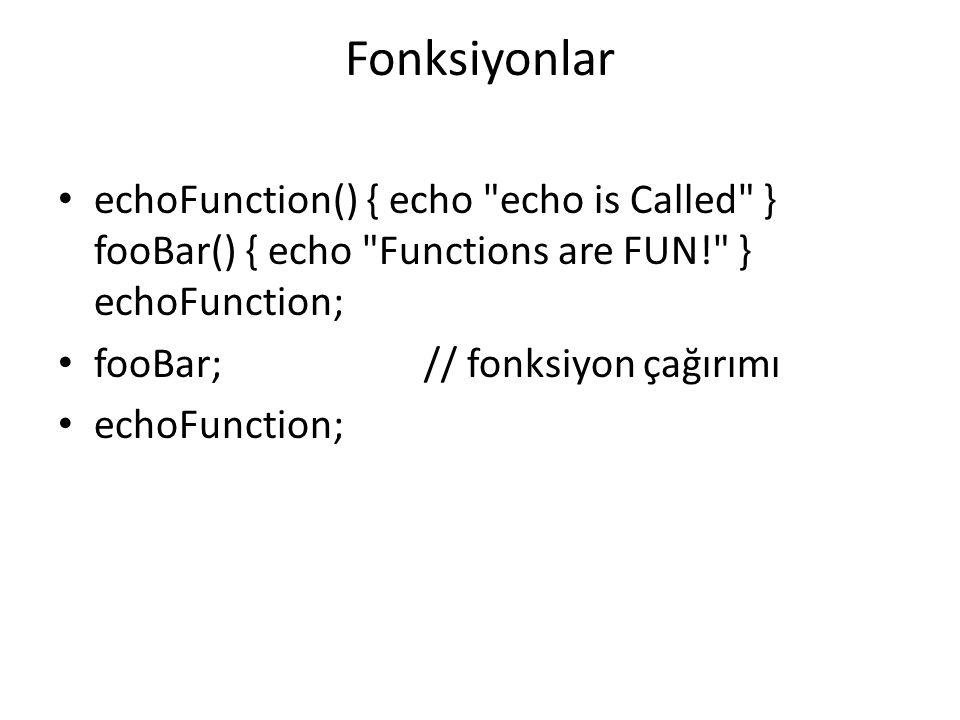 Fonksiyonlar echoFunction() { echo