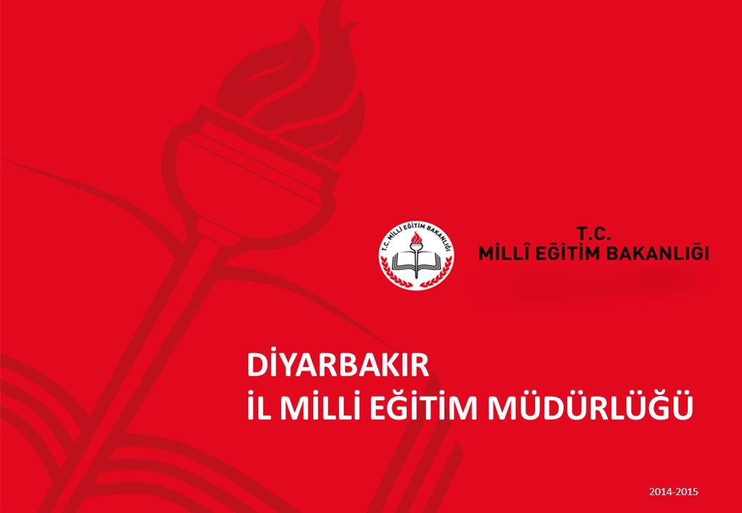 DİYARBAKIR İL MİLLİ EĞİTİM MÜDÜRLÜĞÜ 2014-2015