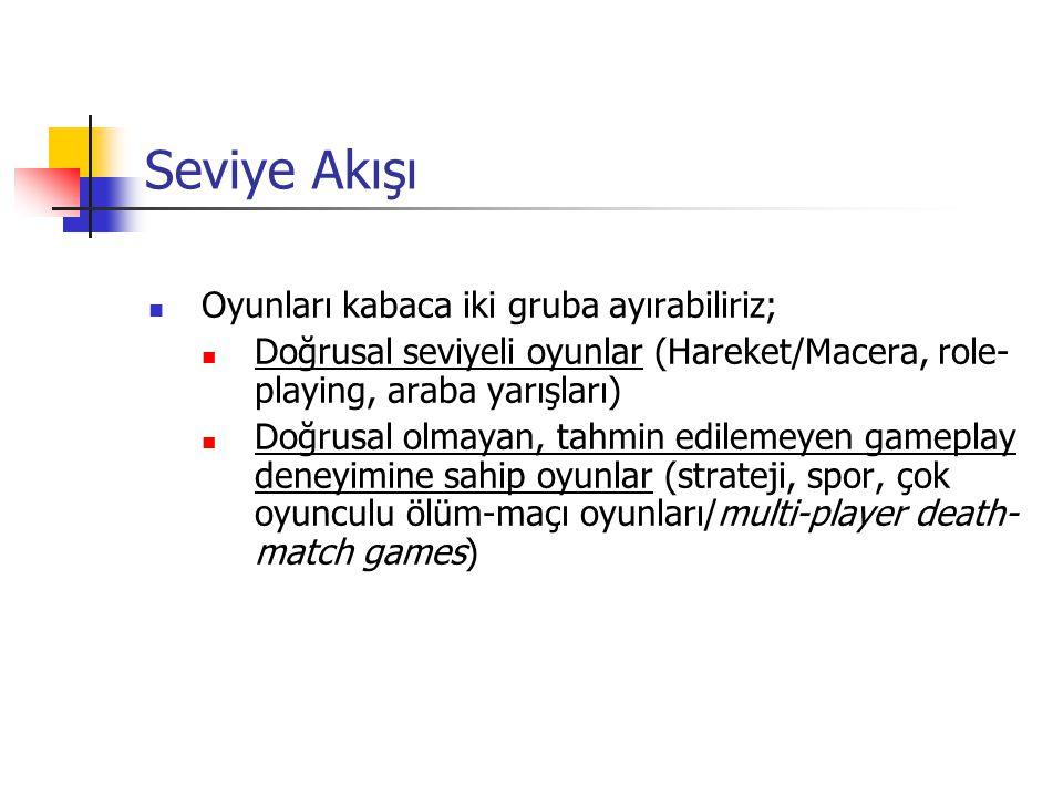 Seviye Akışı Oyunları kabaca iki gruba ayırabiliriz; Doğrusal seviyeli oyunlar (Hareket/Macera, role- playing, araba yarışları) Doğrusal olmayan, tahm