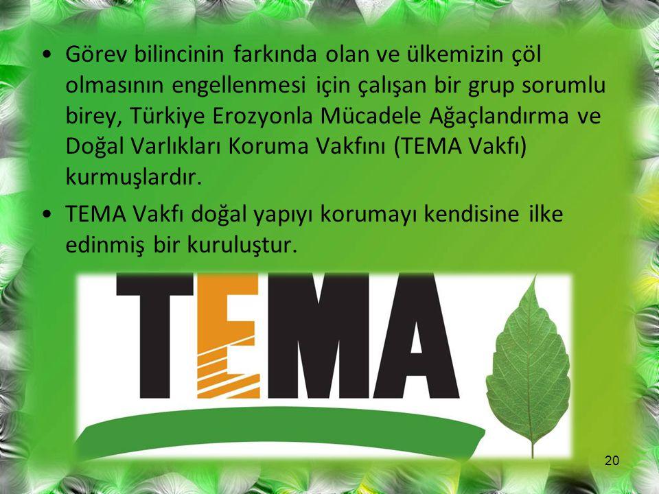 Görev bilincinin farkında olan ve ülkemizin çöl olmasının engellenmesi için çalışan bir grup sorumlu birey, Türkiye Erozyonla Mücadele Ağaçlandırma ve