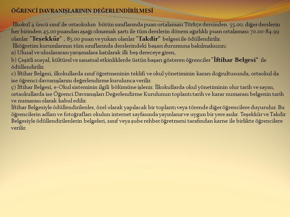 ÖĞRENCİ DAVRANIŞLARININ DEĞERLENDİRİLMESİ İlkokul 4 üncü sınıf ile ortaokulun bütün sınıflarında puan ortalaması Türkçe dersinden 55.00, diğer dersler