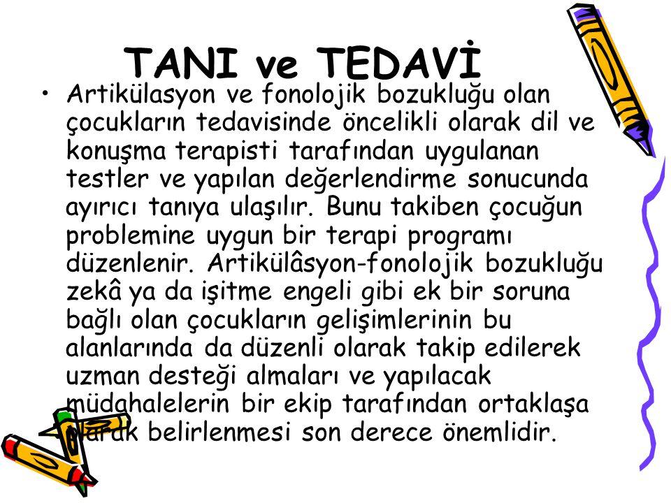 TANI ve TEDAVİ Artikülasyon ve fonolojik bozukluğu olan çocukların tedavisinde öncelikli olarak dil ve konuşma terapisti tarafından uygulanan testler