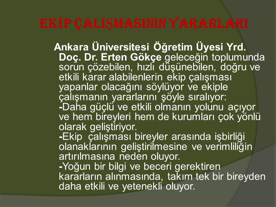 EK İ P ÇALI Ş MASININ YARARLARI Ankara Üniversitesi Öğretim Üyesi Yrd. Doç. Dr. Erten Gökçe geleceğin toplumunda sorun çözebilen, hızlı düşünebilen, d