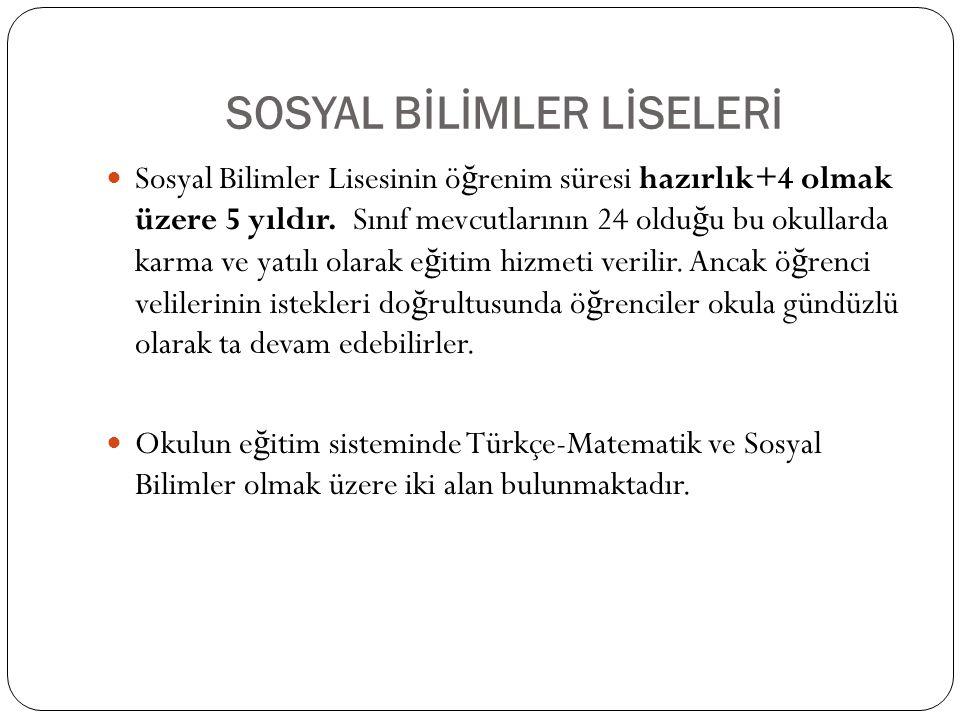 SOSYAL BİLİMLER LİSESİ E ğ itim-ö ğ retim Türkçe yapılır.