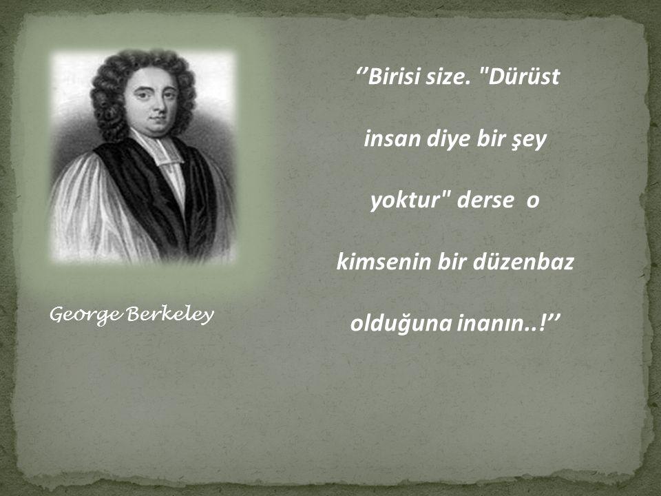 George Berkeley ''Birisi size.