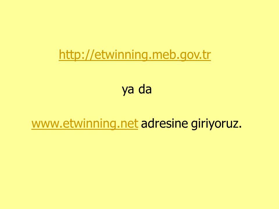 http://etwinning.meb.gov.tr ya da www.etwinning.net adresine giriyoruz.www.etwinning.net