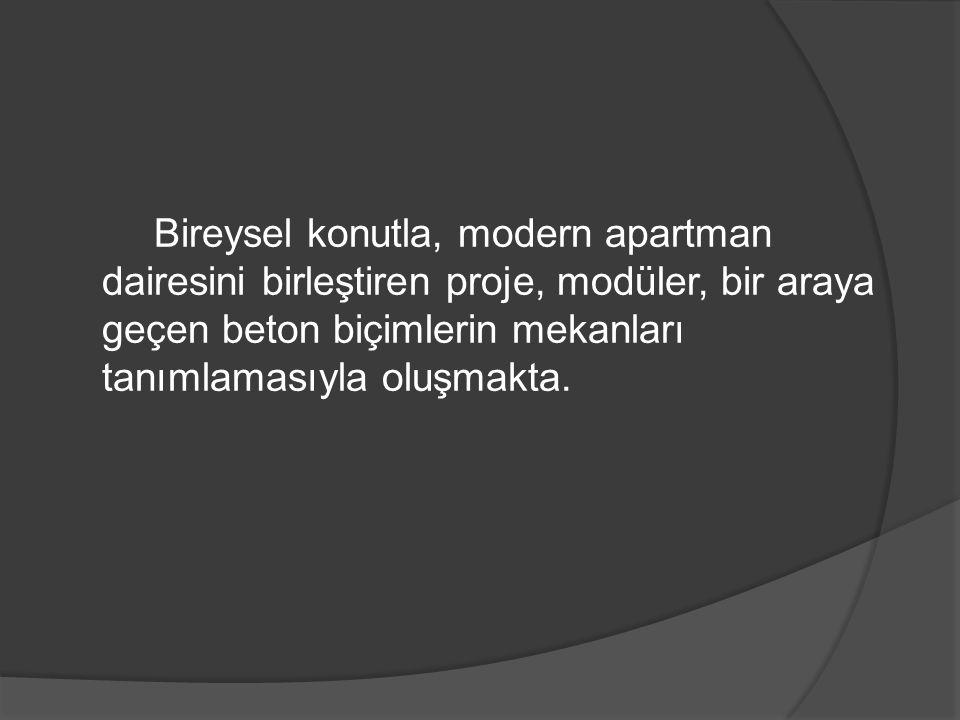 Bireysel konutla, modern apartman dairesini birleştiren proje, modüler, bir araya geçen beton biçimlerin mekanları tanımlamasıyla oluşmakta.