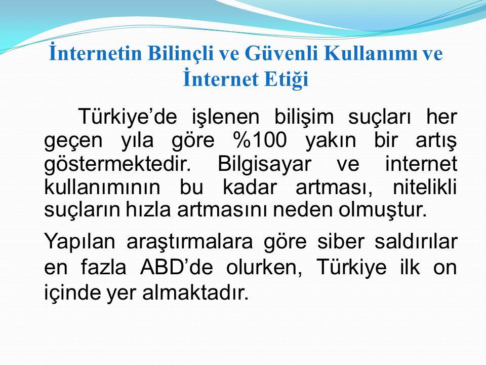 Türkiye'de işlenen bilişim suçları her geçen yıla göre %100 yakın bir artış göstermektedir. Bilgisayar ve internet kullanımının bu kadar artması, nite
