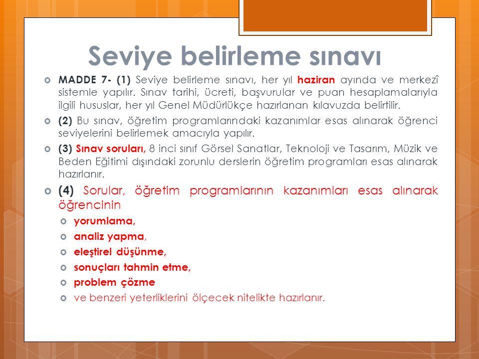 Seviye belirleme sınavı  MADDE 7- (1) Seviye belirleme sınavı, her yıl haziran ayında ve merkezî sistemle yapılır.
