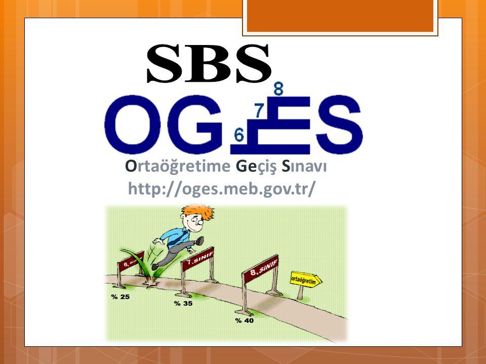 Ortaöğretime Geçiş Sınavı http://oges.meb.gov.tr/