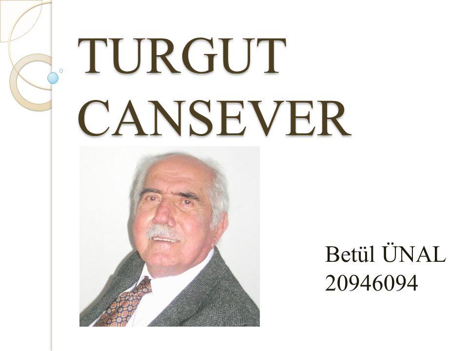 Özgeçmiş Turgut Cansever 1920'de Antalya'da doğmuştur.