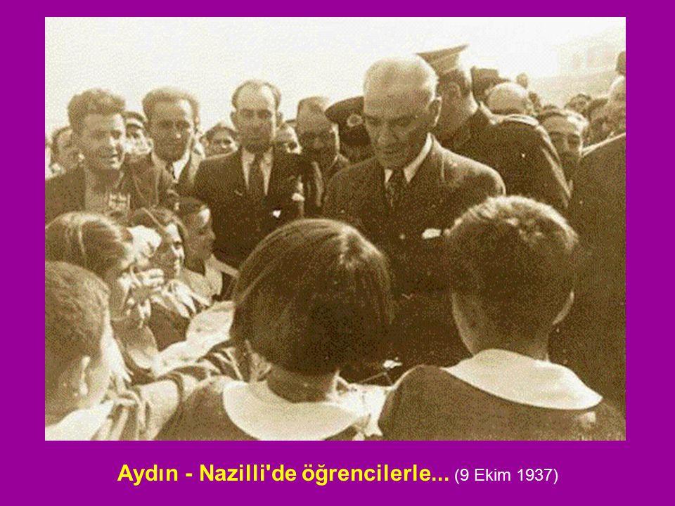 Aydın - Nazilli'de öğrencilerle... (9 Ekim 1937)