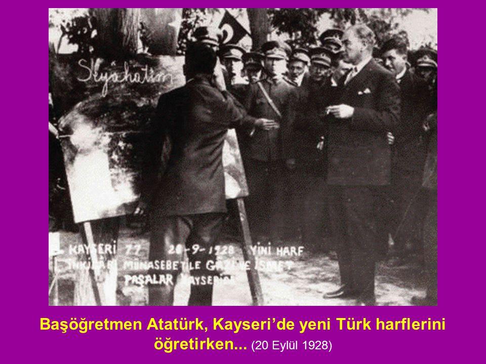 Başöğretmen Atatürk, Kayseri'de yeni Türk harflerini öğretirken... (20 Eylül 1928)