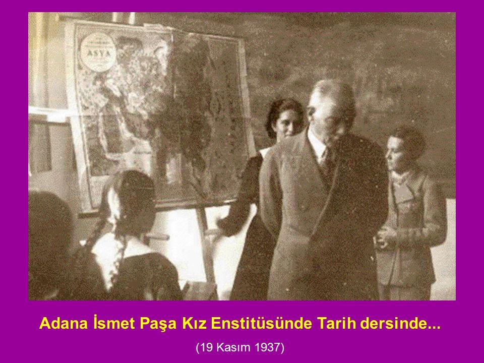 Adana İsmet Paşa Kız Enstitüsünde Tarih dersinde... (19 Kasım 1937)