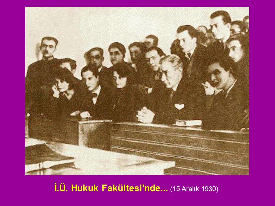 İ.Ü. Hukuk Fakültesi'nde... (15 Aralık 1930)