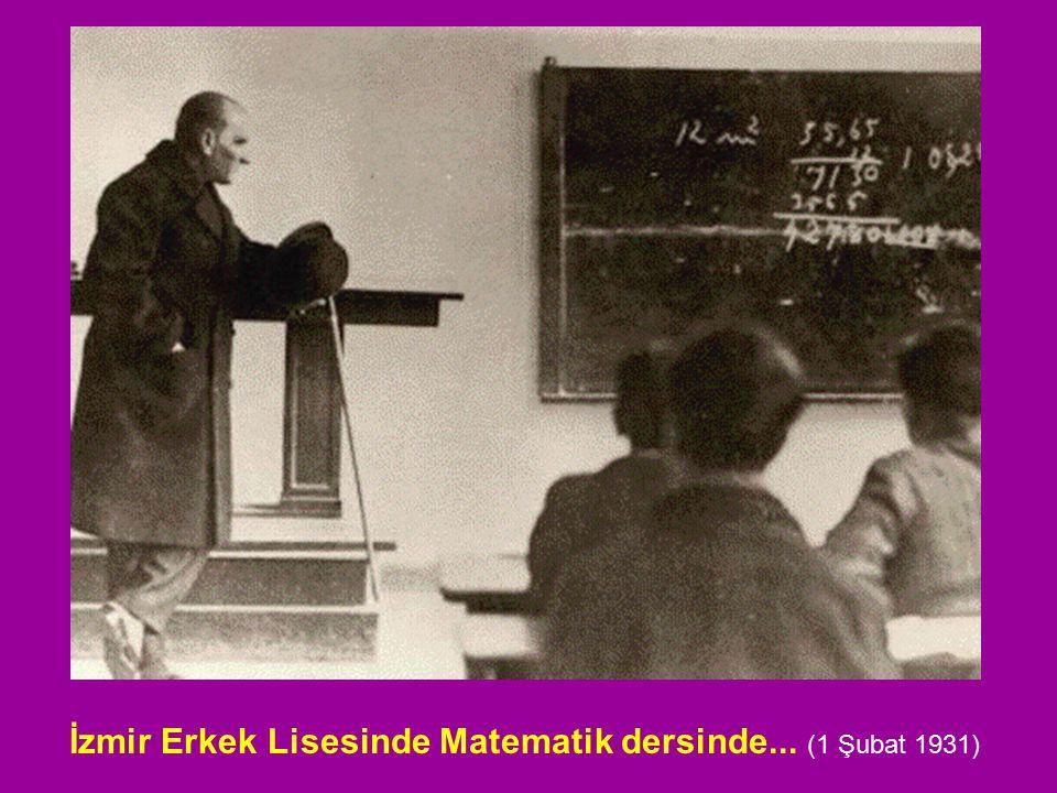 İzmir Erkek Lisesinde Matematik dersinde... (1 Şubat 1931)