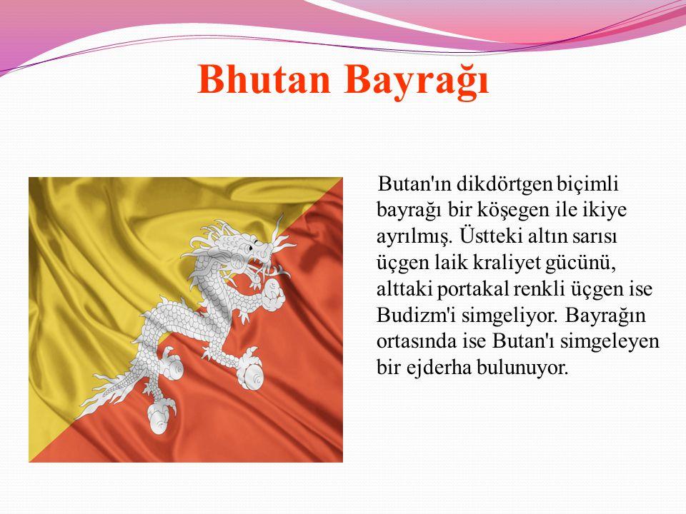 Bhutan Bayrağı Butan'ın dikdörtgen biçimli bayrağı bir köşegen ile ikiye ayrılmış. Üstteki altın sarısı üçgen laik kraliyet gücünü, alttaki portakal r
