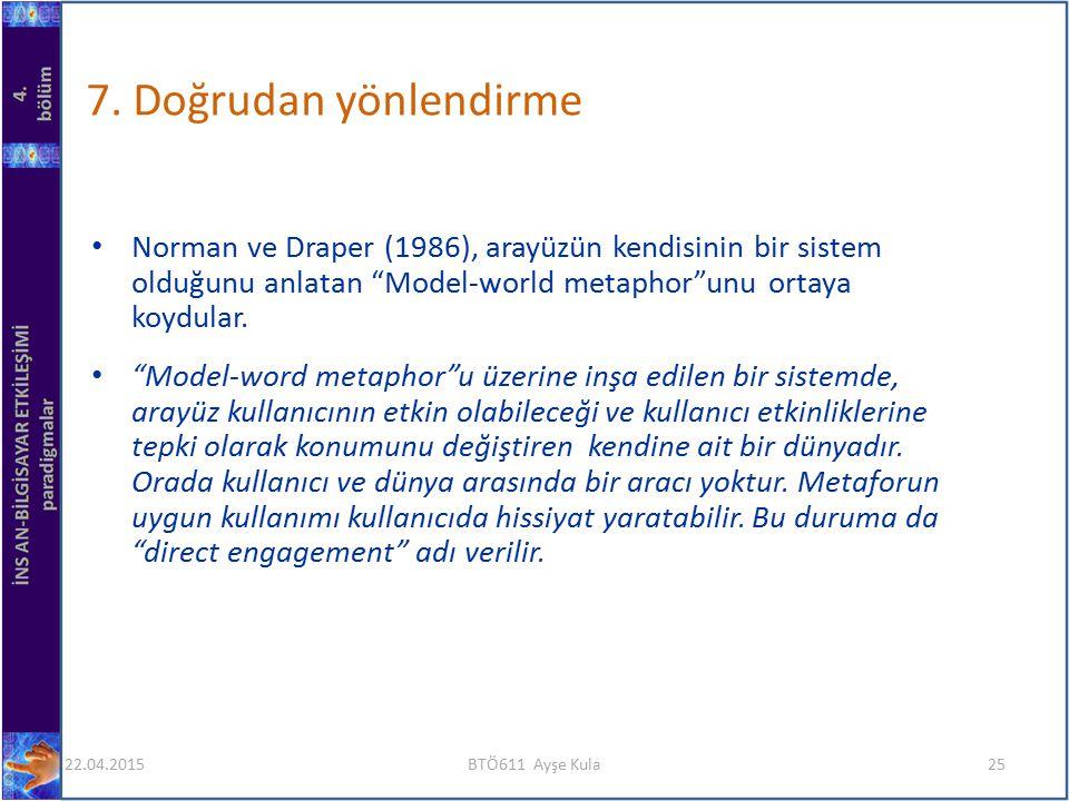 """Norman ve Draper (1986), arayüzün kendisinin bir sistem olduğunu anlatan """"Model-world metaphor""""unu ortaya koydular. """"Model-word metaphor""""u üzerine inş"""