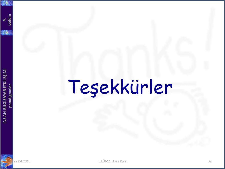 Teşekkürler 22.04.2015BTÖ611 Ayşe Kula39