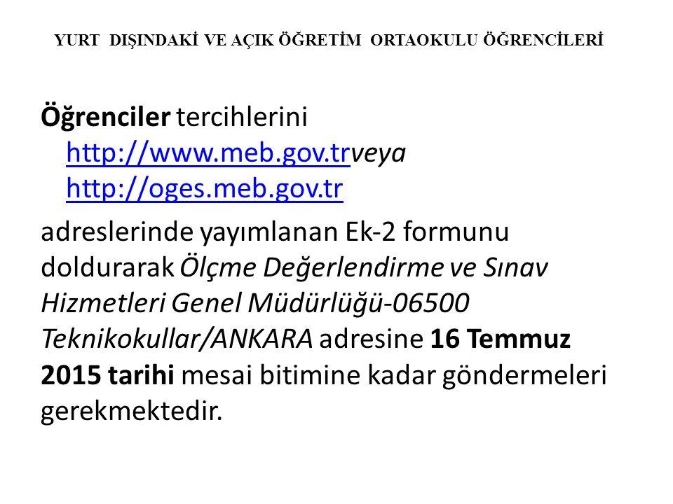 Öğrenciler tercihlerini http://www.meb.gov.trveya http://oges.meb.gov.tr http://www.meb.gov.tr http://oges.meb.gov.tr adreslerinde yayımlanan Ek‐2 for