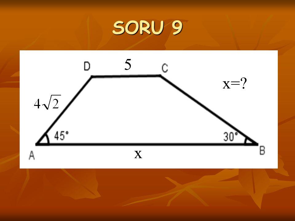 SORU 9 5 x=? x