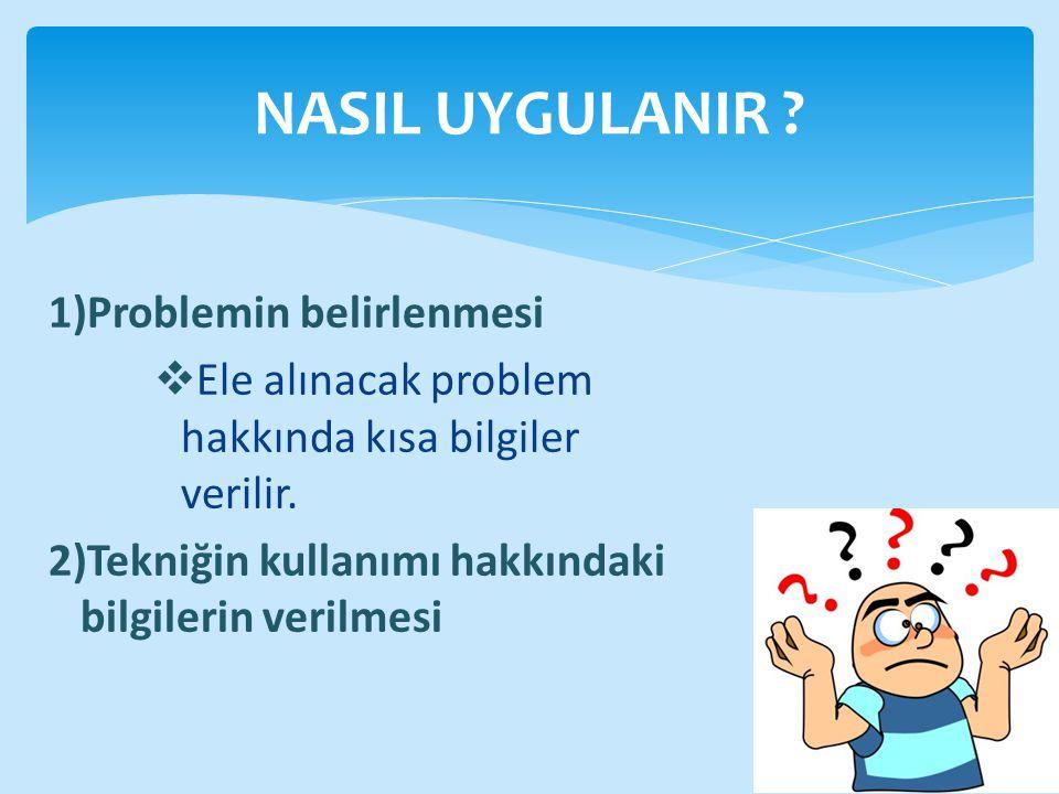 1)Problemin belirlenmesi  Ele alınacak problem hakkında kısa bilgiler verilir.