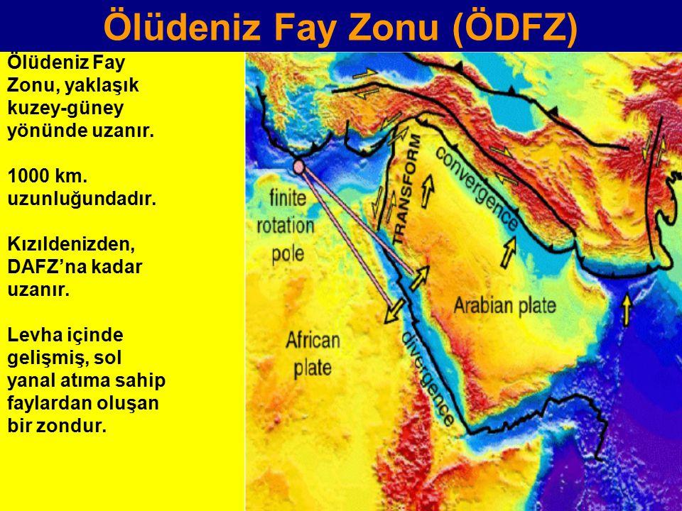 Ölüdeniz Fay Zonu (ÖDFZ) Ölüdeniz Fay Zonu, yaklaşık kuzey-güney yönünde uzanır. 1000 km. uzunluğundadır. Kızıldenizden, DAFZ'na kadar uzanır. Levha i
