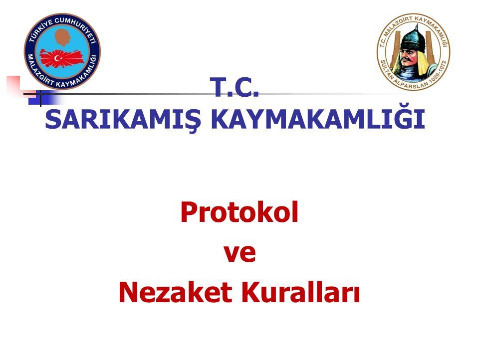T.C. SARIKAMIŞ KAYMAKAMLIĞI Protokol ve Nezaket Kuralları