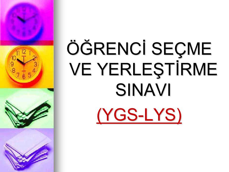 ÖĞRENCİ SEÇME VE YERLEŞTİRME SINAVI (YGS-LYS)