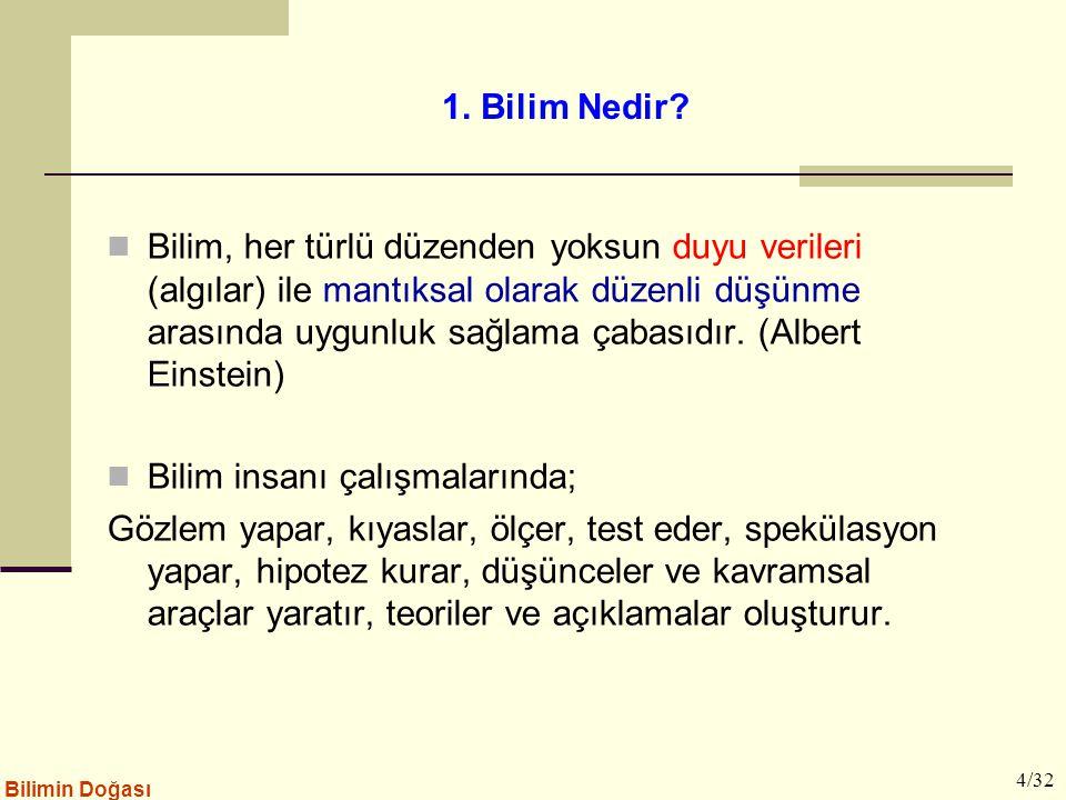 4.4. Bilimsel Bilgi Öznellik İçerir Bilimsel bilgi özneldir (subjektif).