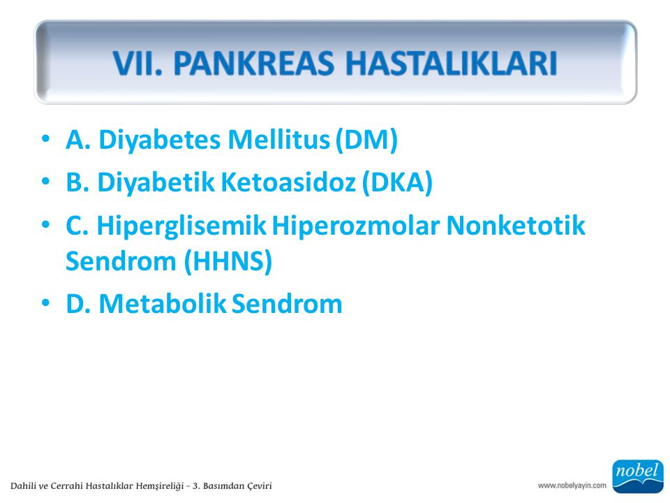 A. Diyabetes Mellitus (DM) B. Diyabetik Ketoasidoz (DKA) C.