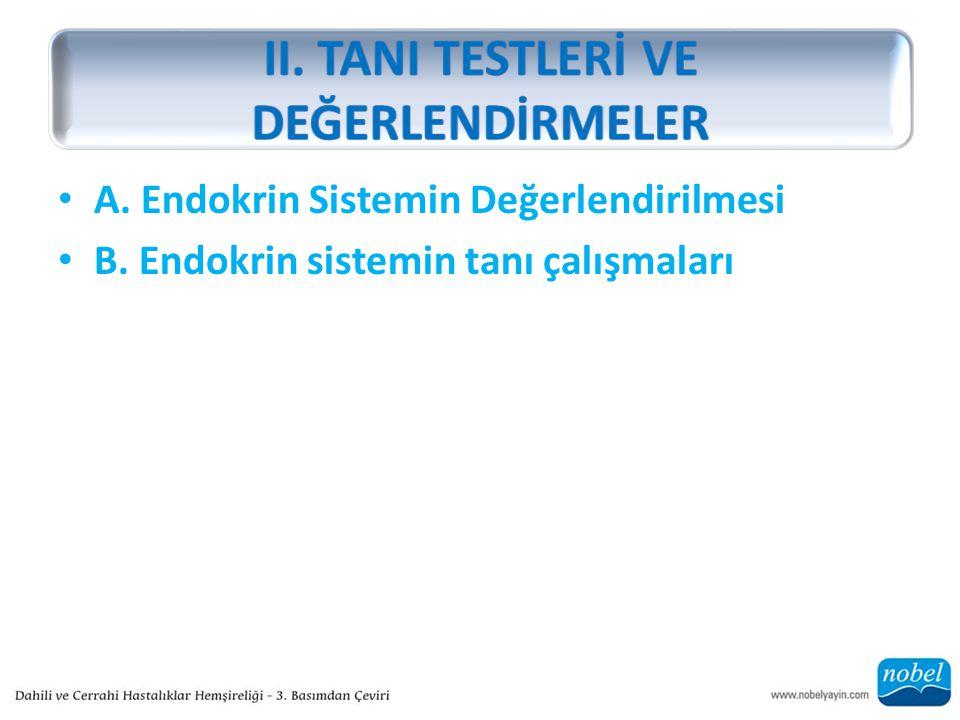 A. Endokrin Sistemin Değerlendirilmesi B. Endokrin sistemin tanı çalışmaları