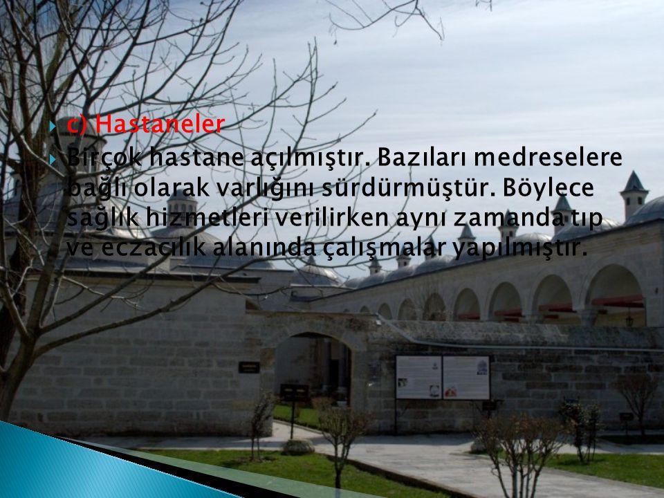  c) Hastaneler  Birçok hastane açılmıştır.