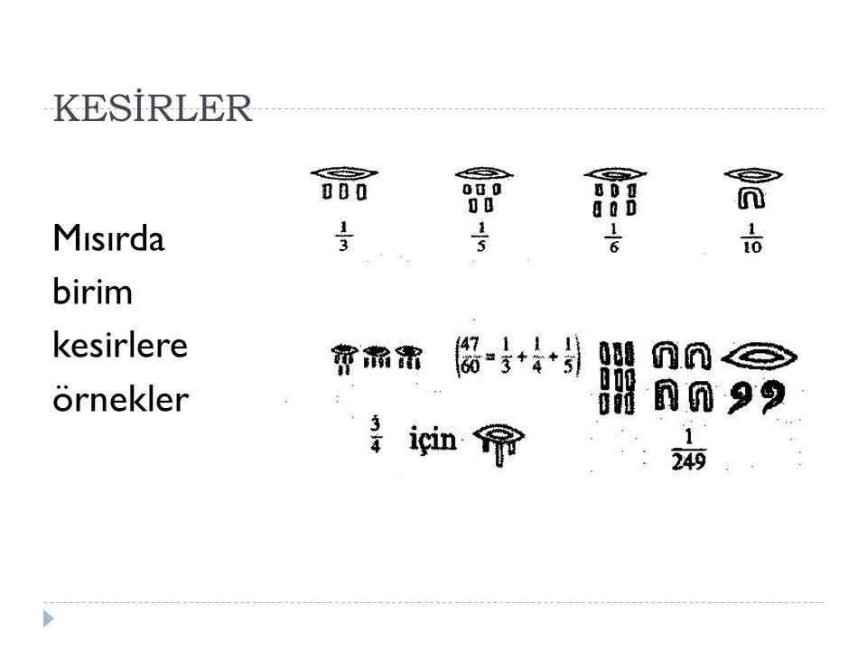 KESİRLER Mısırda birim kesirlere örnekler
